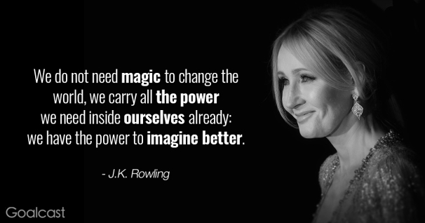 J.K.-Rowling-quote-We-have-the-power-to-imagine-better